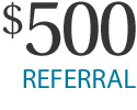 Receive up to $500 in referral fees!